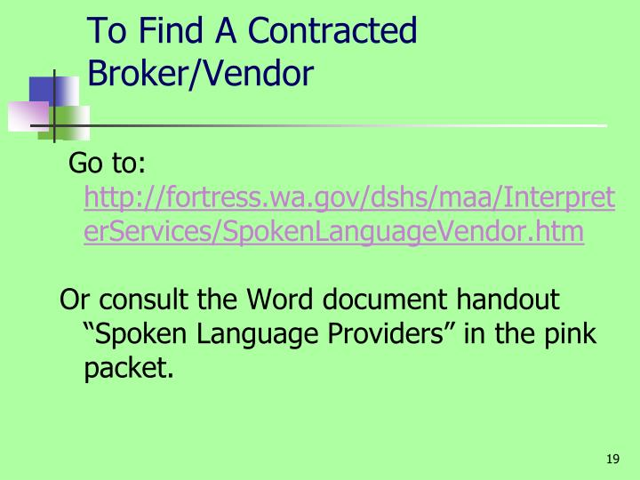 To Find A Contracted Broker/Vendor