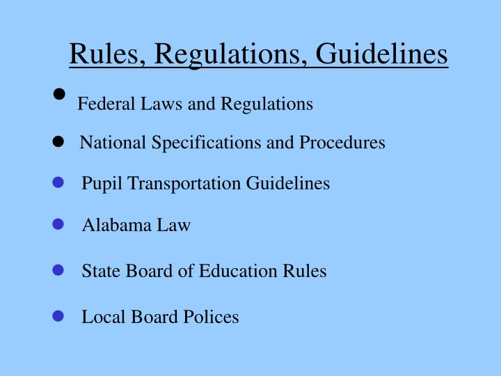 Rules, Regulations, Guidelines