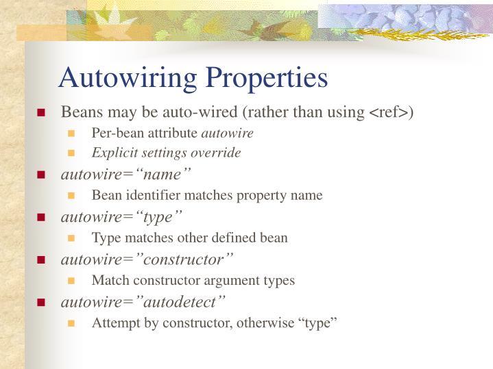 Autowiring Properties