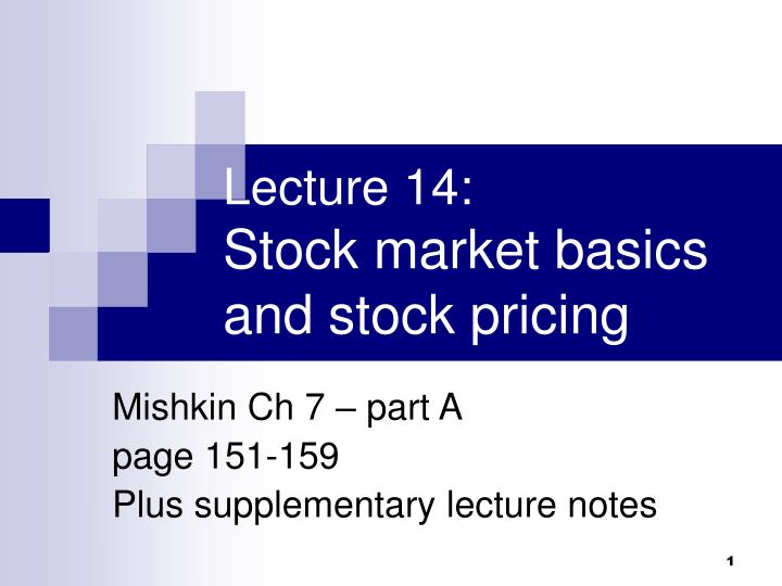 lecture 14 stock market basics and stock pricing