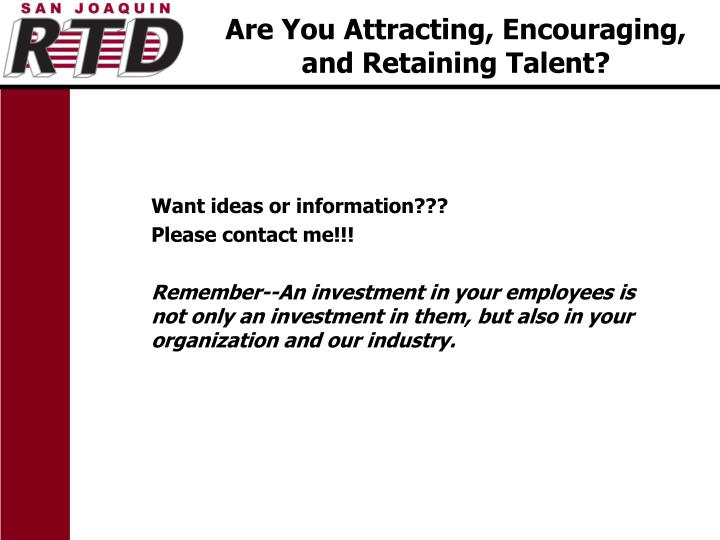 Are You Attracting, Encouraging, and Retaining Talent?