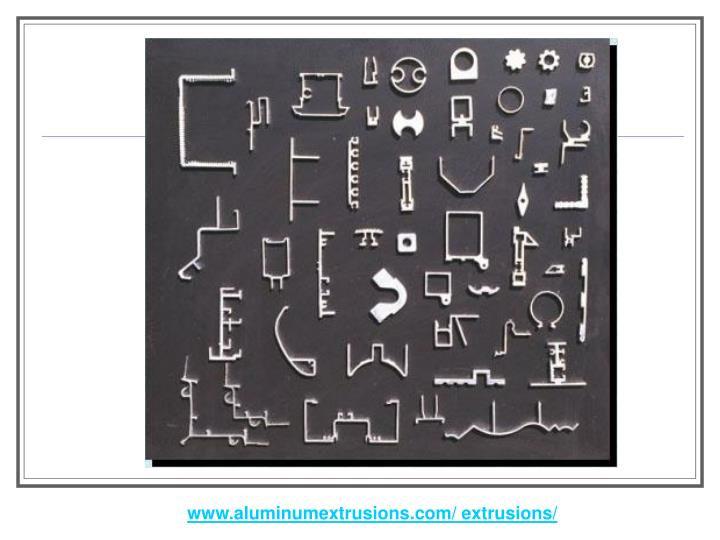 www.aluminumextrusions.com/ extrusions/