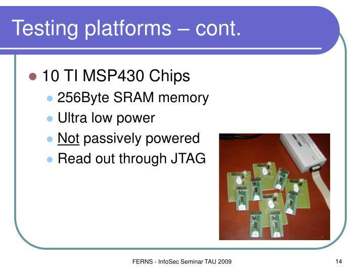 Testing platforms – cont.