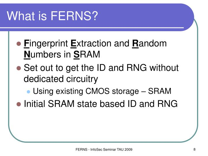 What is FERNS?