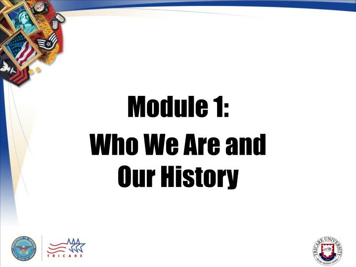 Module 1 who we are and our history