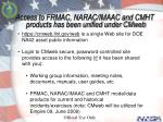 access to frmac narac imaac and cmht products has been unified under cmweb