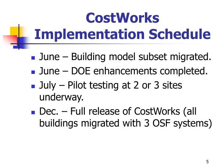 CostWorks Implementation Schedule
