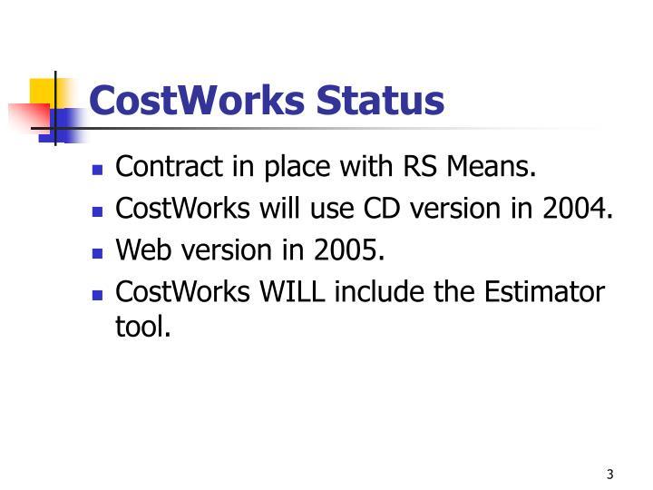 CostWorks Status