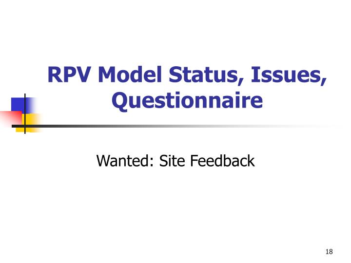 RPV Model Status, Issues, Questionnaire