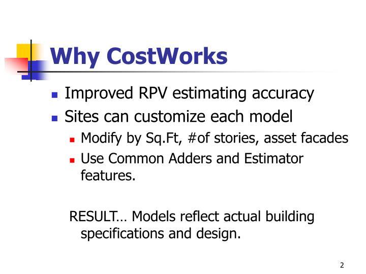 Why CostWorks