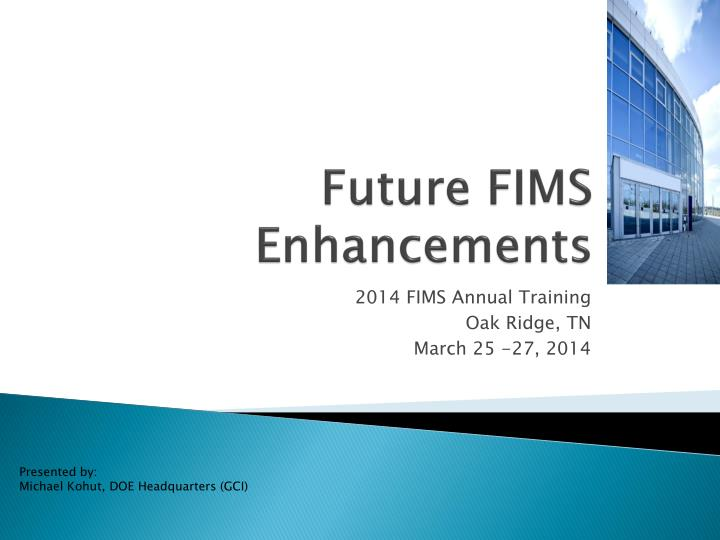 future fims enhancements