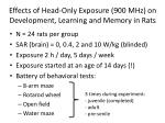 effects of head only exposure 900 mhz on development learning and memory in rats2