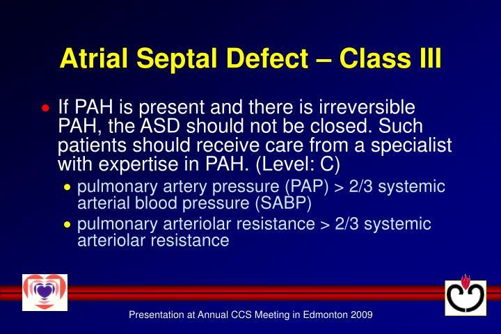 Atrial Septal Defect – Class III