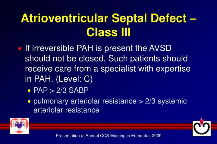 Atrioventricular Septal Defect – Class III