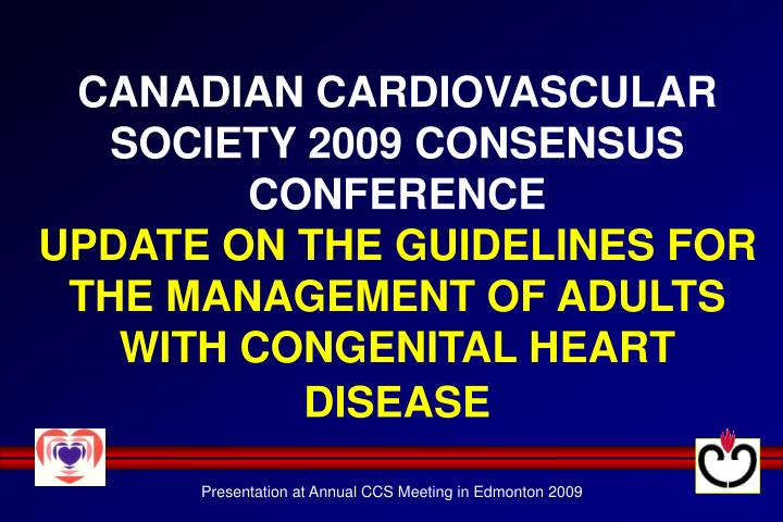 CANADIAN CARDIOVASCULAR SOCIETY 2009 CONSENSUS CONFERENCE