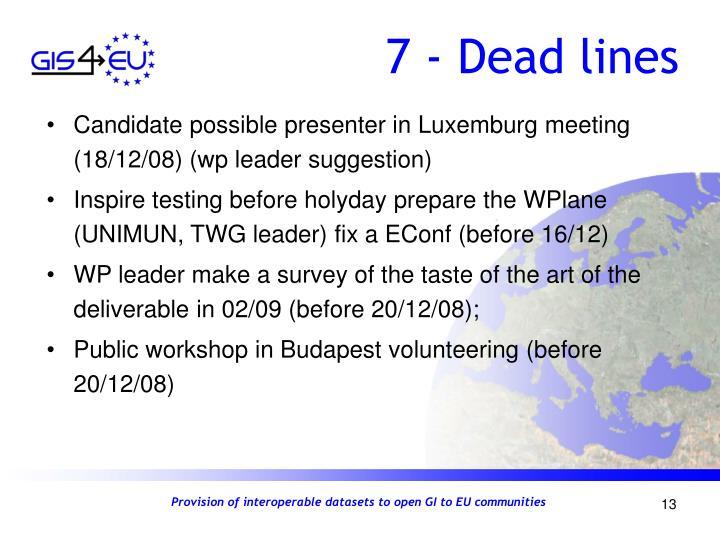 7 - Dead lines