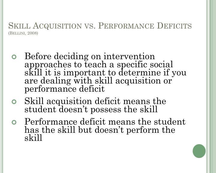 Skill Acquisition vs. Performance