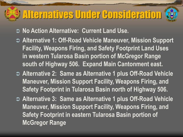 Alternatives Under Consideration