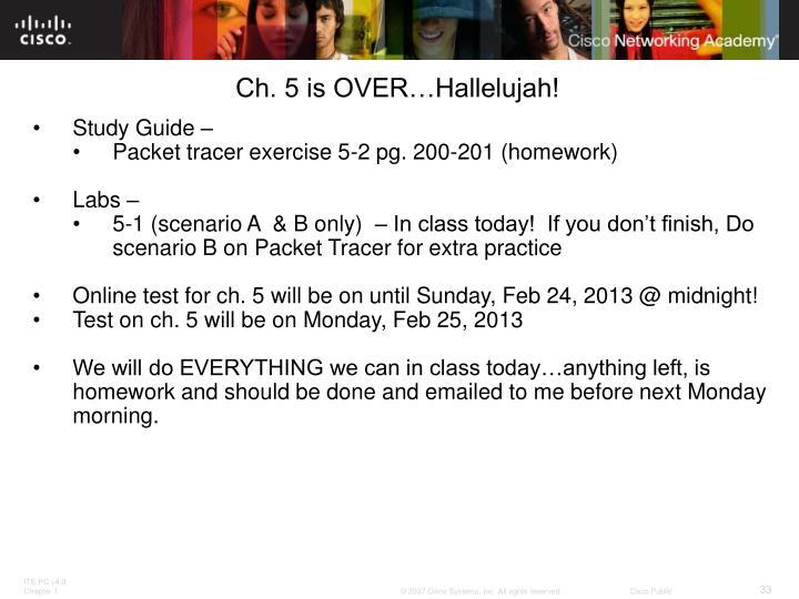 Ch. 5 is OVER…Hallelujah!
