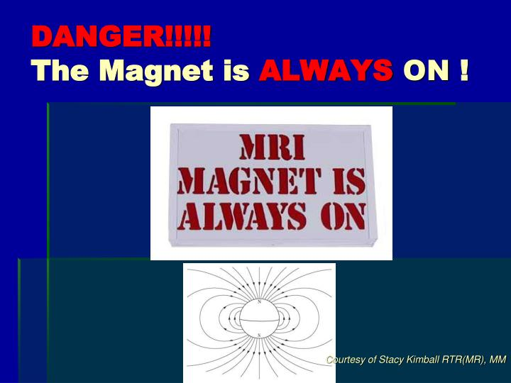 Danger the magnet is always on