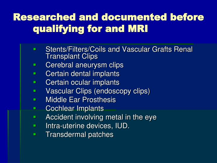 Researched and documented before qualifying for and MRI