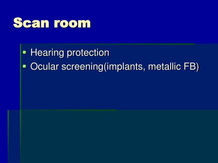 Scan room