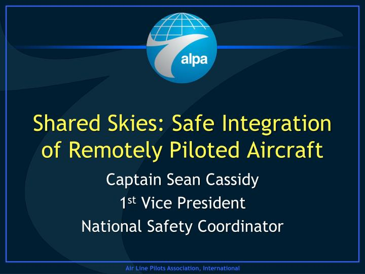 shared skies safe integration of remotely piloted aircraft