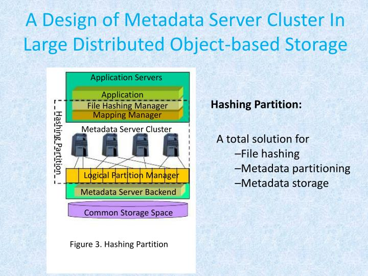 A Design of Metadata Server Cluster In Large Distributed Object-based Storage
