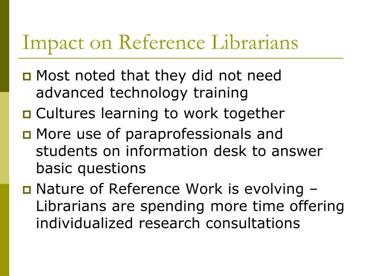 Impact on Reference Librarians