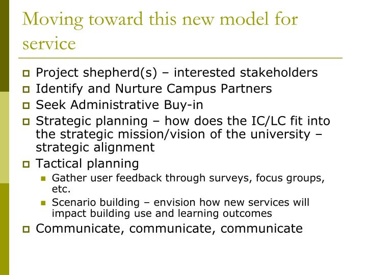 Moving toward this new model for service