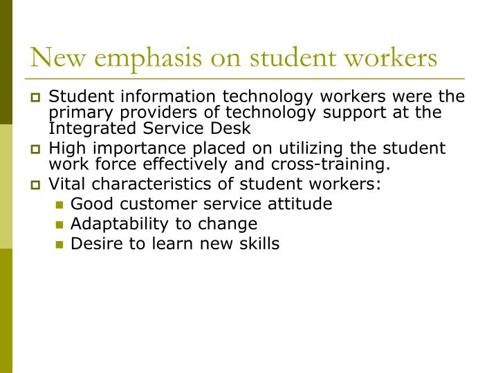 New emphasis on student workers