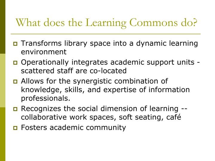 What does the Learning Commons do?