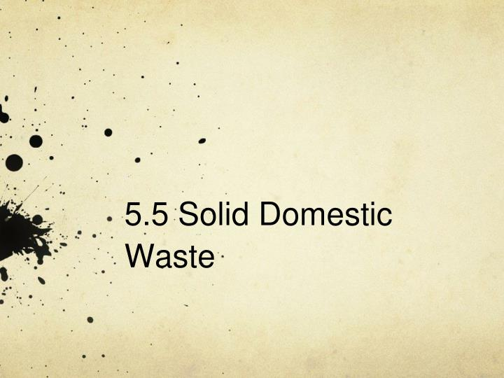 5 5 solid domestic waste