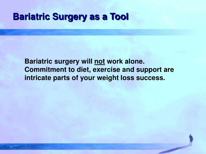 Bariatric Surgery as a Tool