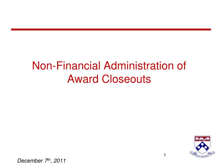 Non financial administration of award closeouts