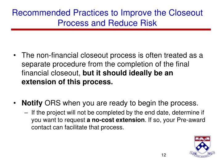 Recommended Practices to Improve the Closeout Process and Reduce Risk
