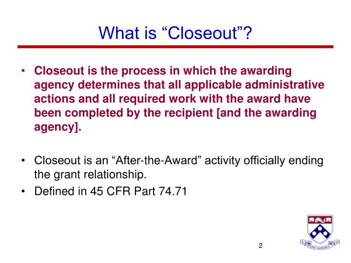 "What is ""Closeout""?"