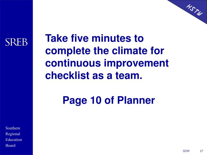 Take five minutes to complete the climate for continuous improvement checklist as a team.