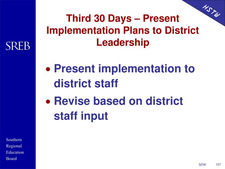 Third 30 Days – Present Implementation Plans to District Leadership