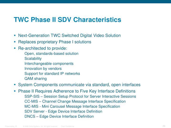 TWC Phase II SDV Characteristics