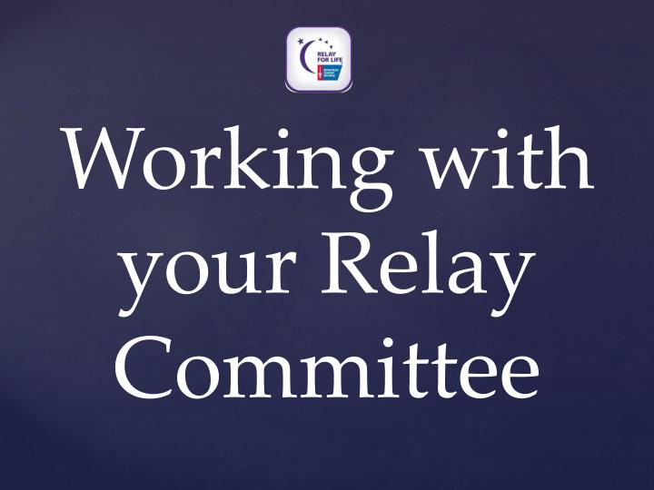 Working with your Relay Committee