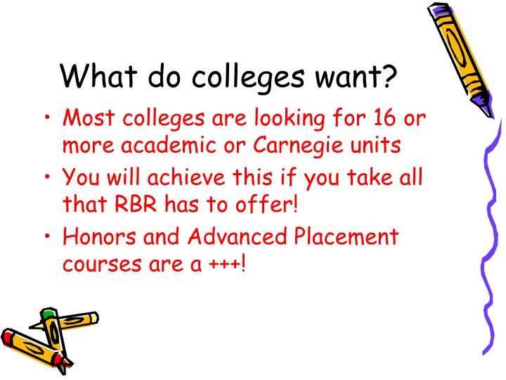 What do colleges want?