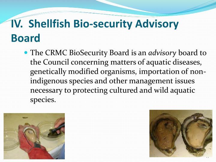 IV.  Shellfish Bio-security Advisory Board