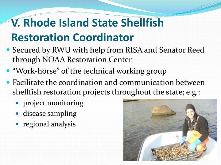 V. Rhode Island State Shellfish Restoration Coordinator