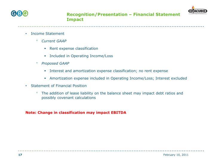 Recognition/Presentation – Financial Statement Impact