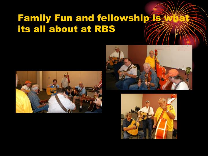 Family Fun and fellowship is what its all about at RBS
