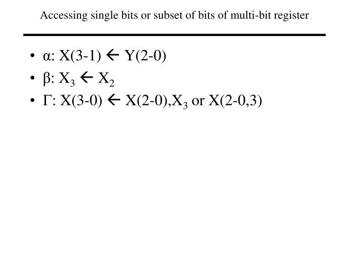 Accessing single bits or subset of bits of multi-bit register