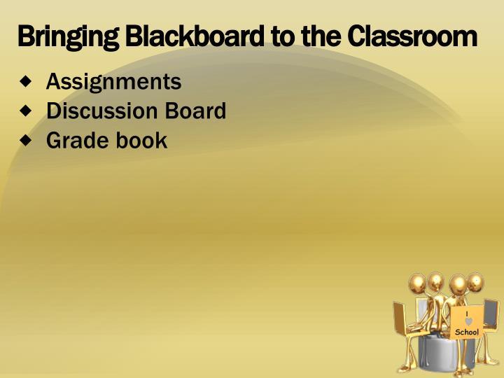 Bringing Blackboard to the Classroom