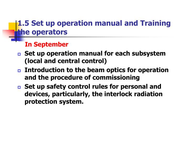 1.5 Set up operation manual and Training the operators