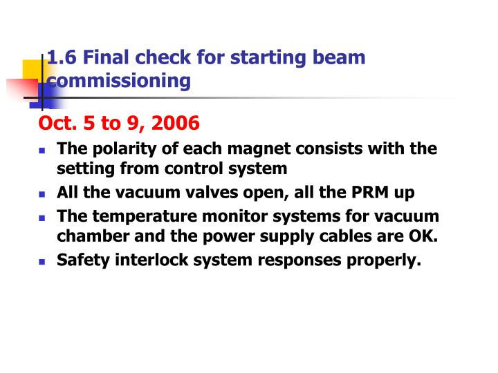 1.6 Final check for starting beam commissioning